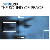Play & Download The Sound Of Peace by John Fluker | Napster