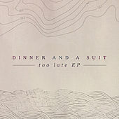 Too Late EP by Dinner and a Suit
