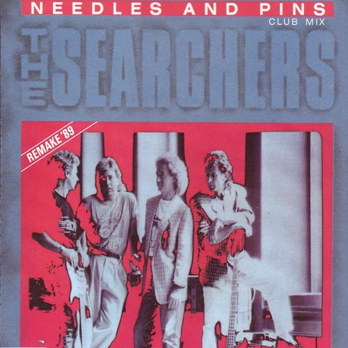 Play & Download Needles And Pins (Club Mix) (Remake '89) by The Searchers | Napster