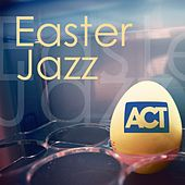 Play & Download Easter Jazz / Jazz Zu Ostern (Itunes Exclusive) by Various Artists | Napster