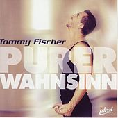 Play & Download Purer Wahnsinn by Tommy Fischer | Napster