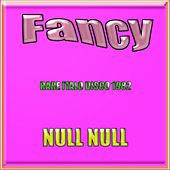 Play & Download Null null (Rare Italo Disco 1982) by Fancy | Napster