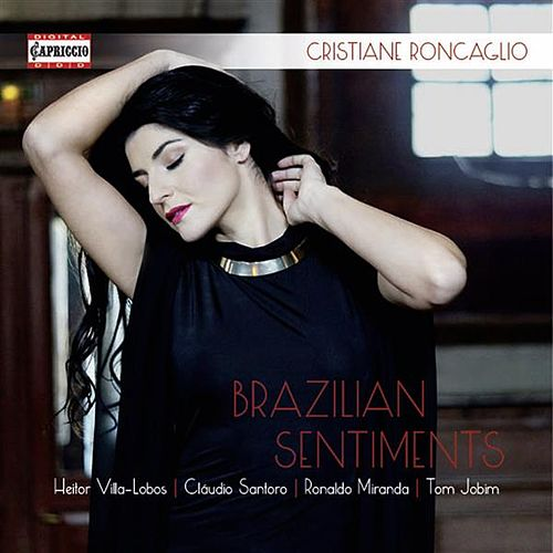 Play & Download Brazilian Sentiments by Cristiane Roncaglio | Napster