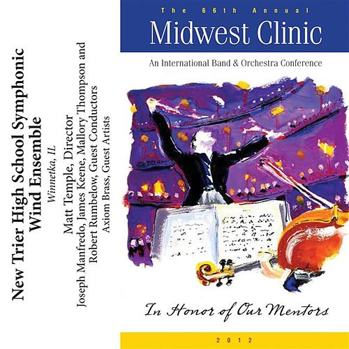 Play & Download 2012 Midwest Clinic: New Trier High School Symphonic Wind Ensemble by New Trier High School Symphonic Wind Ensemble | Napster