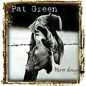 Play & Download Three Days by Pat Green | Napster