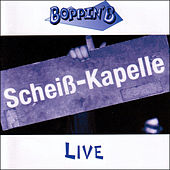 Scheiß-Kapelle Live by Boppin' B