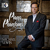 Play & Download Piano Phantoms: Michael Lewin by Michael Lewin | Napster