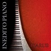 Play & Download Inedito piano by Ikarus | Napster