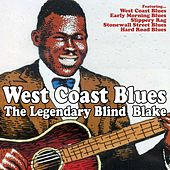 Play & Download West Coast Blues - The Legendary Blind  Blake by Blind Blake | Napster