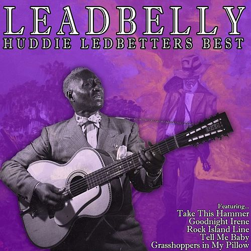 Play & Download Huddie Ledbetters Best by Leadbelly | Napster
