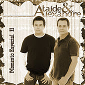Play & Download Momento Especial 2 by Ataíde e Alexandre | Napster