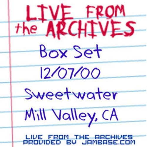 12-07-00 - Sweetwater - Mill Valley, CA by Box Set