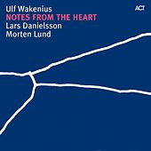 Play & Download Notes from the Heart by Ulf Wakenius | Napster