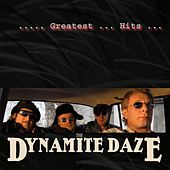 Greatest Hits by The Dynamite Daze