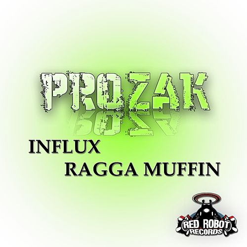 Play & Download Influx / Ragga Muffin by Prozak | Napster
