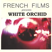 Play & Download White Orchid by French Films | Napster