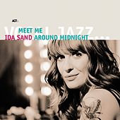 Meet Me Around Midnight by Ida Sand