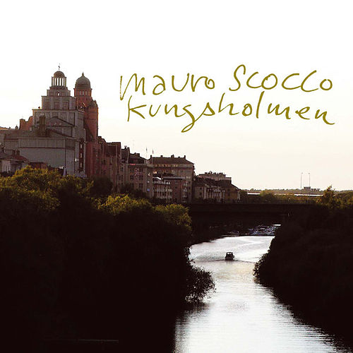 Play & Download Kungsholmen by Mauro Scocco | Napster