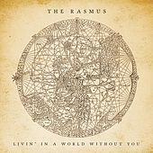 Livin' in a World Without You (Bonus Track Version) by The Rasmus