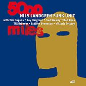 5000 Miles by Nils Landgren Funk Unit