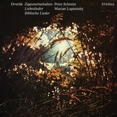 Antonin Dvorak: Zigeunermelodien (Gypsy Melodies) / Love Songs / 10 Biblical Songs (Schreier, Lapsansky) von Various Artists