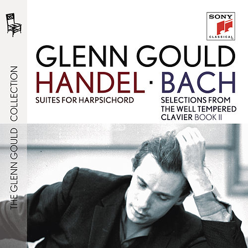 Play & Download Suites for Harpsichord and Selections from The Well Tempered Clavier, Book II by Glenn Gould | Napster
