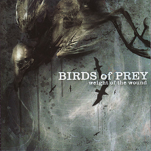 Weight Of The Wound by BIRDS OF PREY