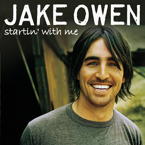 Startin' With Me by Jake Owen