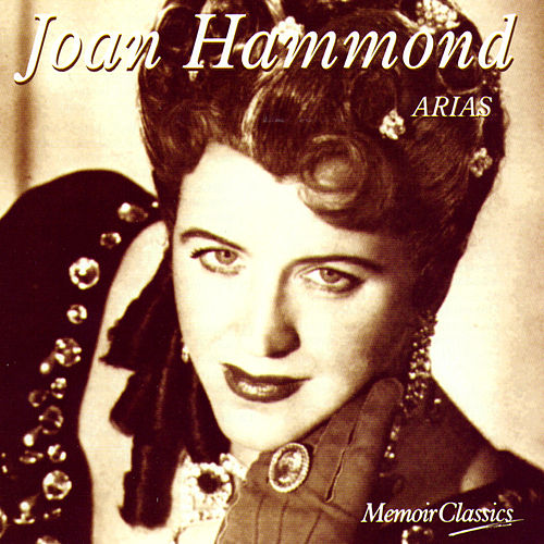 Play & Download Joan Hammond and the Art of the Aria: Music of Mozart, Verdi, Puccini and More by Joan Hammond | Napster