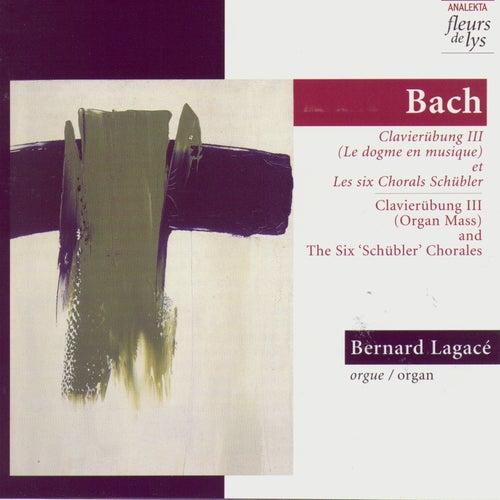 Clavierubung III (Organ mass) Et The Six Schubler Chorals (Bach) by Bernard Lagacé: Organ/Orgue (Bach)