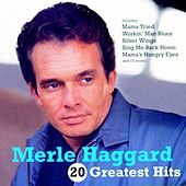 Play & Download 20 Greatest Hits by Merle Haggard | Napster
