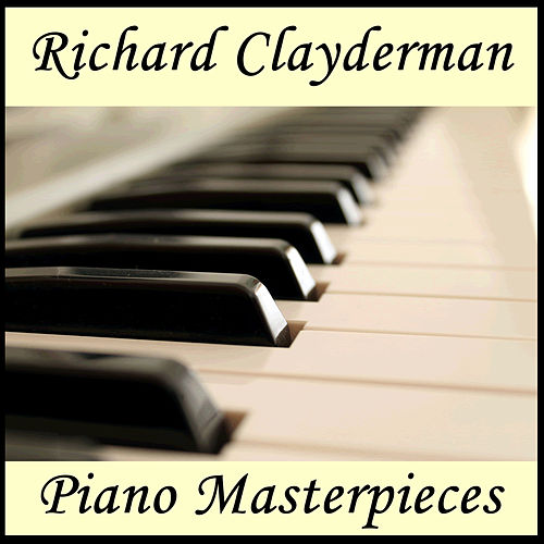 Play & Download Richard Clayderman Piano Masterpieces by Various Artists | Napster