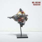 Trash Hit by Mr. Dream