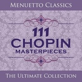 Play & Download 111 Chopin Masterpieces by Various Artists | Napster