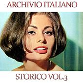 Play & Download Archivio italiano storico, vol. 3 by Various Artists | Napster