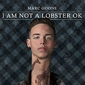 Play & Download I Am Not a Lobster Ok by Marc Goone | Napster