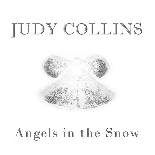 Angels In The Snow by Judy Collins