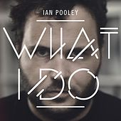 Play & Download What I Do by Ian Pooley | Napster