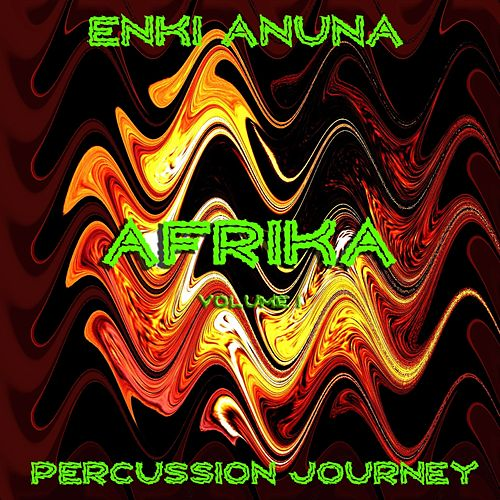 Play & Download Afrika  Percussion Journey, Vol. 1 by Enki  Anuna | Napster