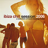 Ibiza Chill Session 2006 by Various Artists