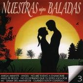 Nuestras Mejores Baladas, Vol. 3 by Various Artists