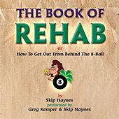 The Book of Rehab by Skip Haynes