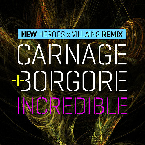 Play & Download Incredible (Heroes X Villians Remix) by Carnage | Napster