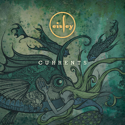 Play & Download Currents by Eisley | Napster