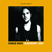 Play & Download Blackberry Light (Acoustic Edition) by Charlie Mars | Napster