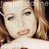 Play & Download Dance Vault Mixes - Say A Prayer by Taylor Dayne | Napster