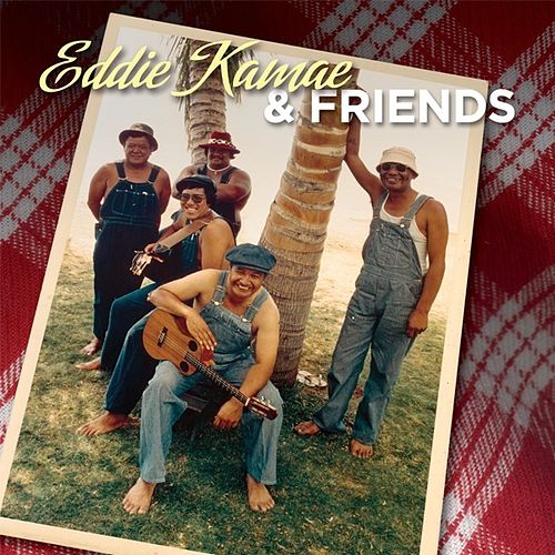 Eddie Kamae & Friends by Eddie Kamae