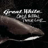 Play & Download Once Bitten, Twice Live by Great White | Napster