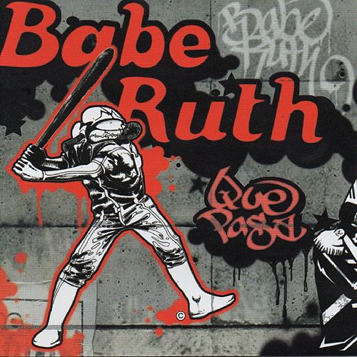 Que Pasa by Babe Ruth (Rock)