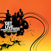 Play & Download Get Live by Strange Fruit Project | Napster